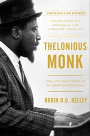 Thelonious Monk - The Life and Times of an American Original ebook by Kobo.Web.Store.Products.Fields.ContributorFieldViewModel