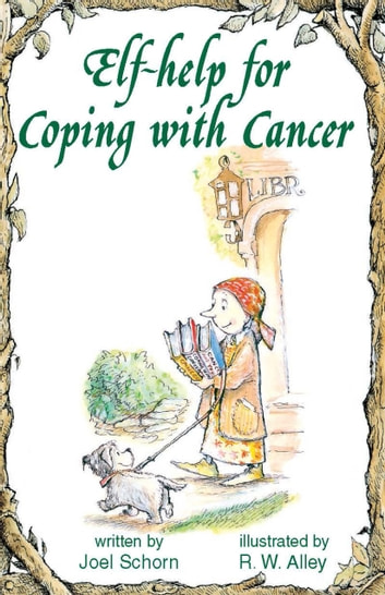 Elf-help for Coping with Cancer ebook by Joel Schorn