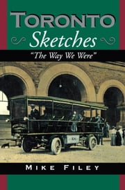Toronto Sketches - The Way We Were ebook by Mike Filey