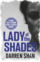 Lady of the Shades ebook by Darren Shan