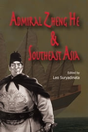 Admiral Zheng He and Southeast Asia ebook by Leo Suryadinata