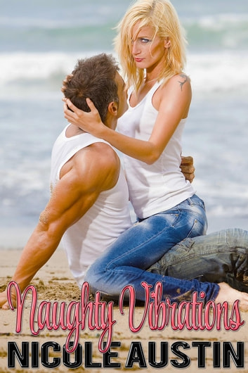 Naughty Vibrations ebook by Nicole Austin