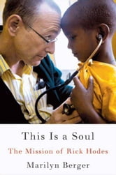 This is a Soul - The Mission of Rick Hodes ebook by Marilyn Berger