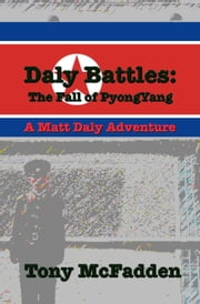Daly Battles: The Fall of Pyongyang ebook by Tony McFadden