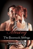 Missing (The Brannock Siblings, #3) ebook by Jessica Wilde