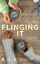 Flinging It ebook by G Benson