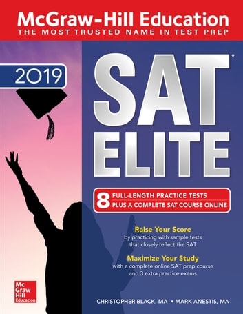 McGraw-Hill Education SAT Elite 2019 ebook by Christopher Black,Mark Anestis