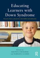 Educating Learners with Down Syndrome ebook by Rhonda Faragher,Barbara Clarke