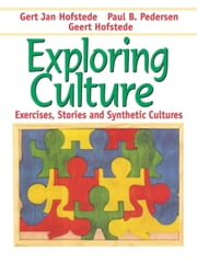 Exploring Culture - Exercises, Stories and Synthetic Cultures ebook by Gert Jan Hofstede,Paul B. Pedersen,Geert Hofstede