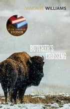 Butcher's Crossing ebook by John Williams