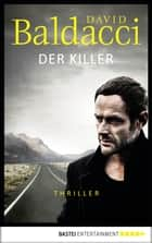 Der Killer - Thriller. Will Robies erster Fall ebook by David Baldacci