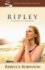 Ripley: The Road to Acceptance ebook by Rebecca Robinson