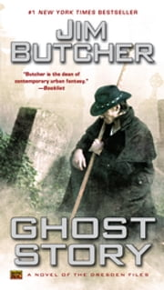 Ghost Story - A Novel of the Dresden Files ebook by Jim Butcher