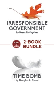 Point of View 2-Book Bundle - Irresponsible Government / Time Bomb ebook by Brent Rathgeber, Douglas L. Bland, Andrew Coyne