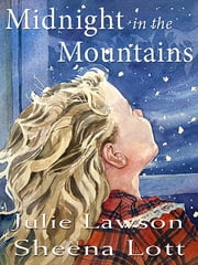 Midnight in the Mountains ebook by Sheena Lott,Julie Lawson