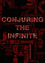 Conjuring The Infinite ebook by Kirkland Ciccone