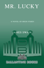 Mr. Lucky - A Novel of High Stakes ebook by James Swain