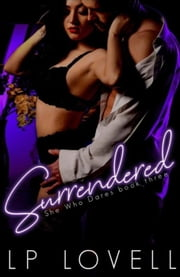 Surrendered - She Who Dares, #3 ebook by LP Lovell