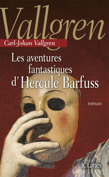 Les aventures fantastiques d'Hercule Barfuss ebook by Carl-Johan Vallgren