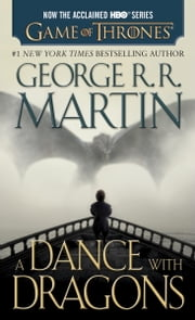 A Dance with Dragons - A Song of Ice and Fire: Book Five ebook by George R. R. Martin