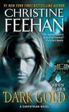 Dark Gold ebook by Christine Feehan