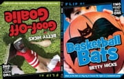 Basketball Bats / Goof-Off Goalie ebook by Betty Hicks,Adam McCauley