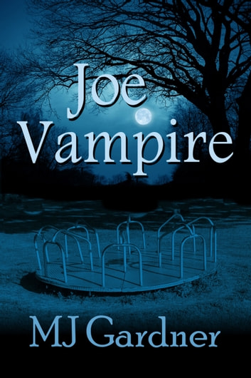 Joe Vampire ebook by MJ Gardner