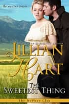 The Sweetest Thing ebook by Jillian Hart