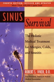 Sinus Survival - A Self-help Guide ebook by Robert S. Ivker