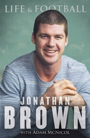Life and Football ebook by Jonathan Brown