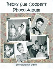 Becky Sue Cooper's Photo Album ebook by Donna Chapman Gilbert