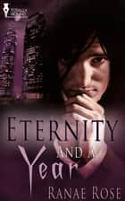 Eternity and a Year ebook by Ranae Rose