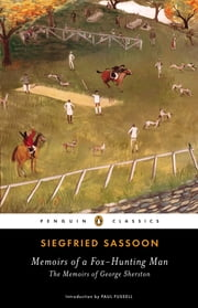 Memoirs of a Fox-Hunting Man ebook by Siegfried Sassoon,Paul Fussell