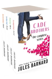 Cade Brothers: The Complete Series ebook by Jules Barnard