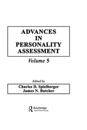 Advances in Personality Assessment - Volume 5 ebook by C. D. Spielberger,J. N. Butcher,Charles D. Spielberger