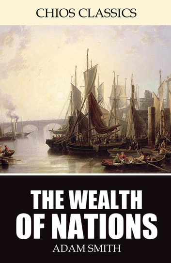 an analysis of the wealth of nations by adam smith The wealth of nations eamonn butler's condensed wealth of nations is available to download here the book's broad themes the first theme in the wealth of nations is that regulations on commerce are ill-founded and counter-productive.