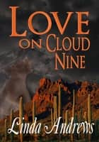 Love on Cloud Nine ebook by Linda Andrews