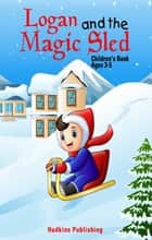 Logan and the Magic Sled ebook by Ronald E. Hudkins