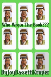 Who Wrote The Book ebook by Joy Bassetti Kruger