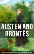 Austen and Brontës: Complete Novels of Jane Austen, Charlotte Brontë, Emily Brontë & Anne Brontë - Sense and Sensibility, Emma, Wuthering Heights, Jane Eyre, The Tenant of Wildfell Hall… ebook by Jane Austen, Charlotte Brontë, Emily Brontë,...