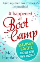 It Happened at Boot Camp: Exclusive Novella 電子書籍 by Molly Hopkins