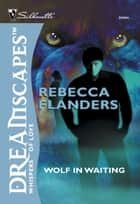 Wolf In Waiting (Mills & Boon M&B) ebook by Rebecca Flanders
