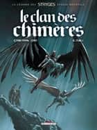 Le Clan des chimères T06 - Oubli ebook by Michel Suro, Corbeyran