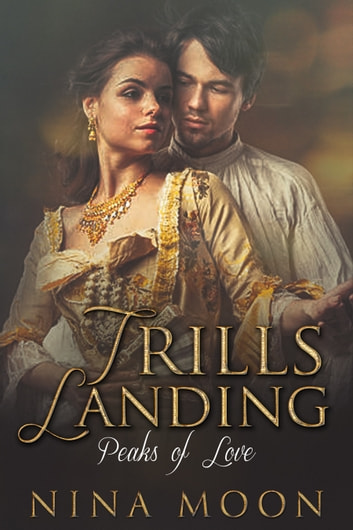 Trills Landing: Peaks of Love ebook by Nina Moon