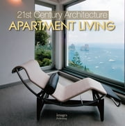 21st Century Architecture Apartment Living ebook by Kobo.Web.Store.Products.Fields.ContributorFieldViewModel