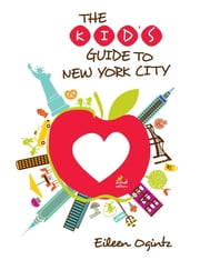 Kid's Guide to New York City ebook by Eileen Ogintz