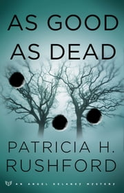 As Good as Dead (Angel Delaney Mysteries Book #3) ebook by Patricia H. Rushford