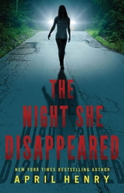 The Night She Disappeared ebook by April Henry