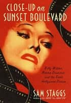 Close-up on Sunset Boulevard ebook by Sam Staggs
