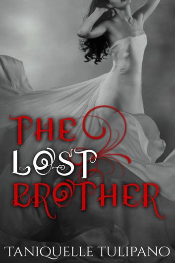 The Lost Brother - The Monstrum Vampire Series, #2 ebook by Taniquelle Tulipano